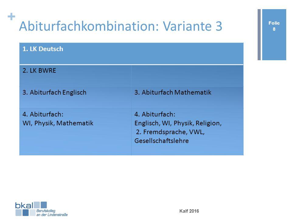 + Abiturfachkombination: Variante 3 Kalf 2016 Folie 8 1.