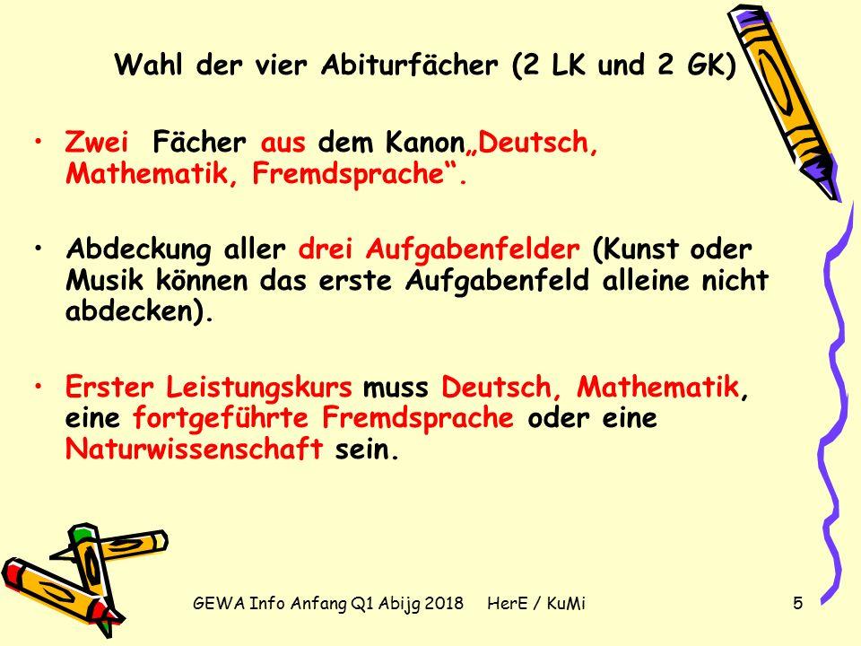 """GEWA Info Anfang Q1 Abijg 2018 HerE / KuMi5 Wahl der vier Abiturfächer (2 LK und 2 GK) Zwei Fächer aus dem Kanon""""Deutsch, Mathematik, Fremdsprache ."""
