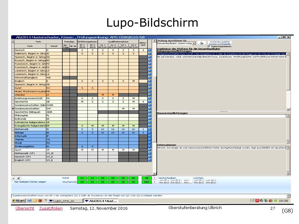 ZusatzfolienÜbersicht (G8) Samstag, 12. November 2016 Oberstufenberatung Ulbrich 27 Lupo-Bildschirm