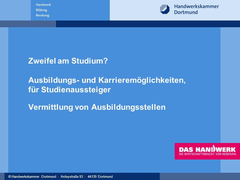 © Handwerkskammer Dortmund · Ardeystraße 93 · 44139 Dortmund Zweifel am Studium.