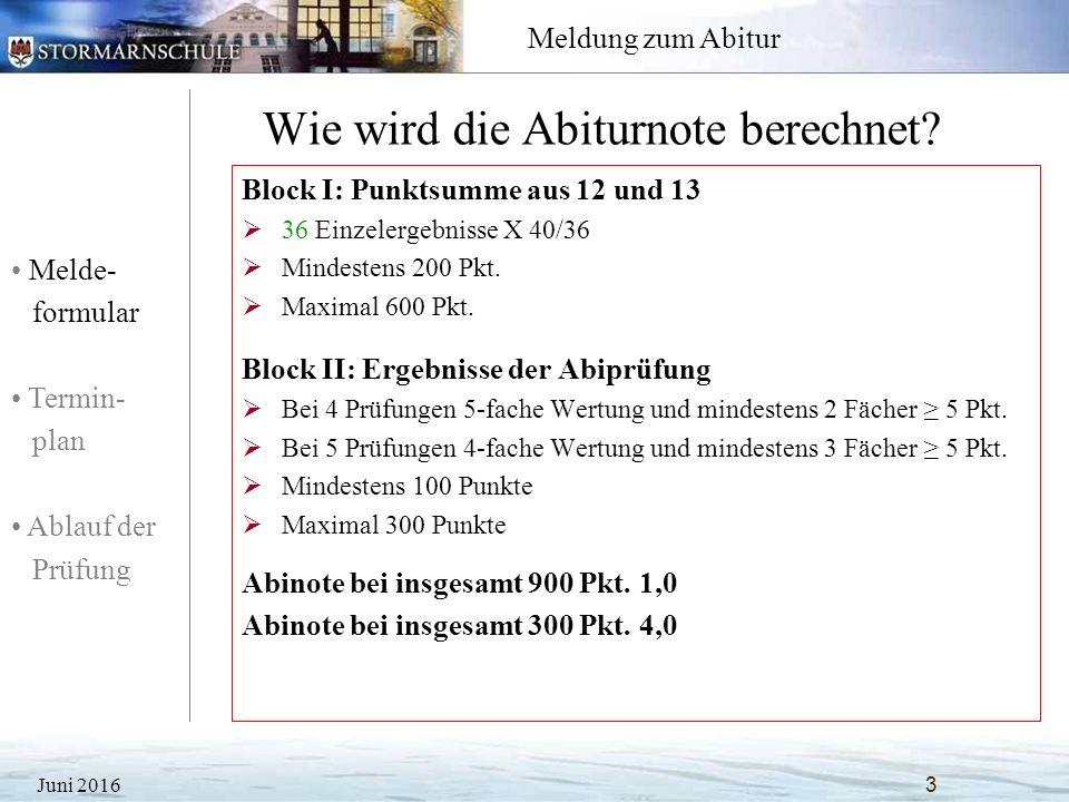 Melde- formular Termin- plan Ablauf der Prüfung Meldung zum Abitur Wie wird die Abiturnote berechnet.