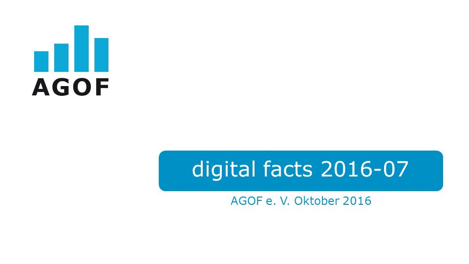 AGOF e. V. Oktober 2016 digital facts