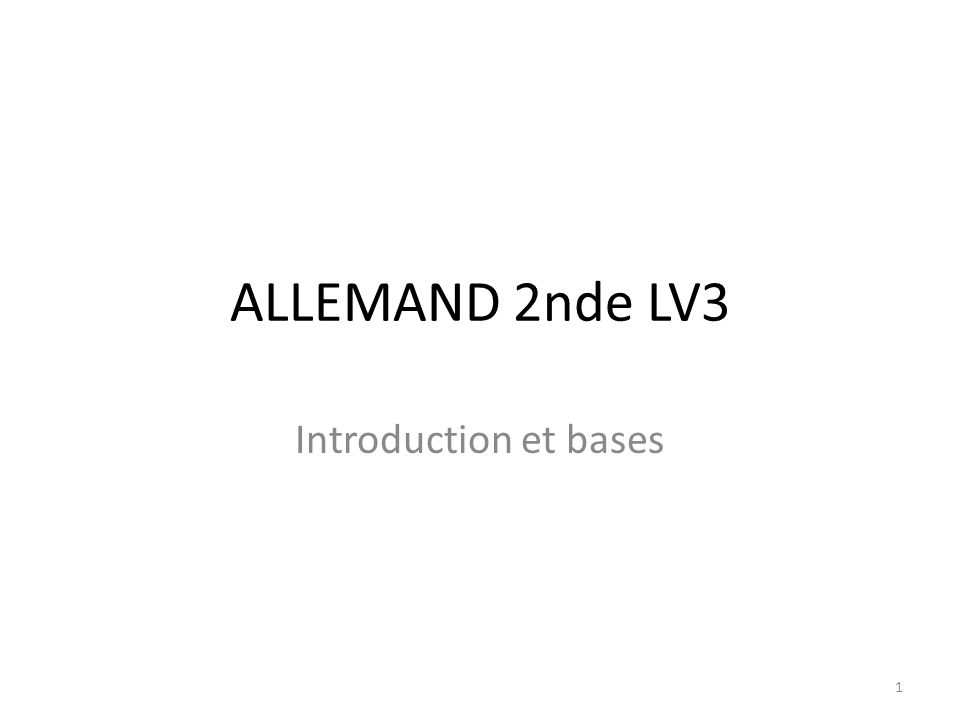 ALLEMAND 2nde LV3 Introduction et bases 1