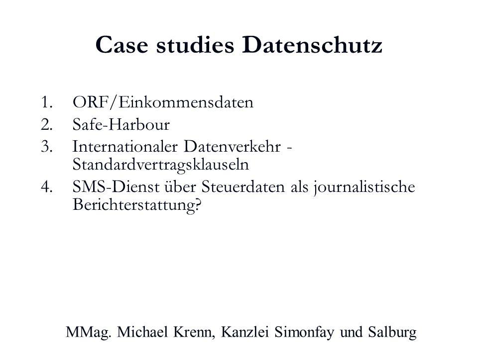 Case studies Datenschutz 1.ORF/Einkommensdaten 2.Safe-Harbour 3.