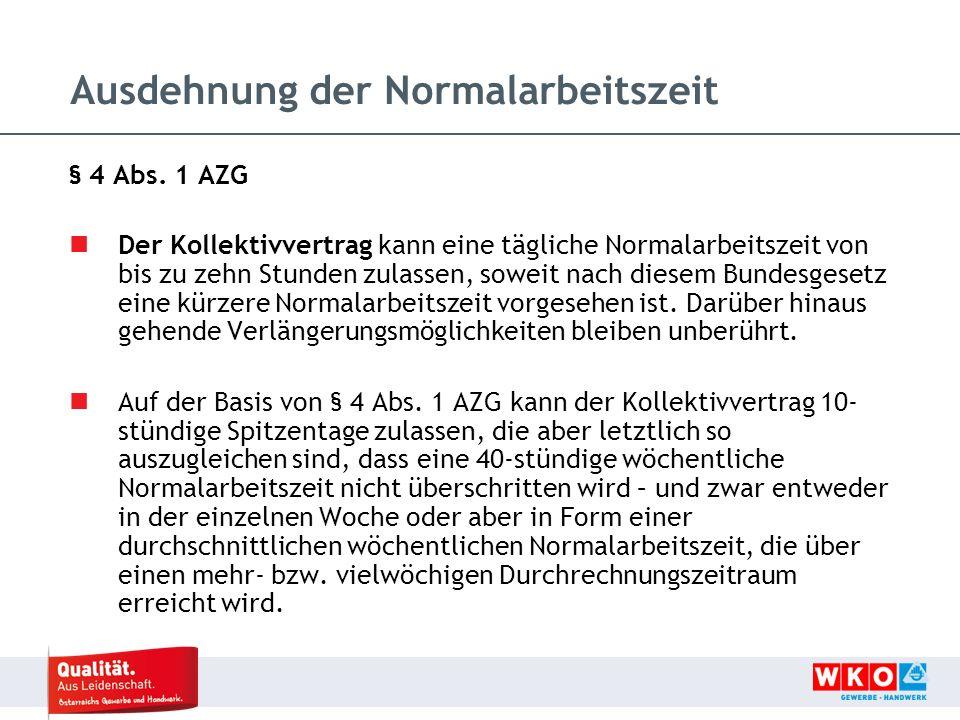 Ausdehnung der Normalarbeitszeit § 4 Abs.