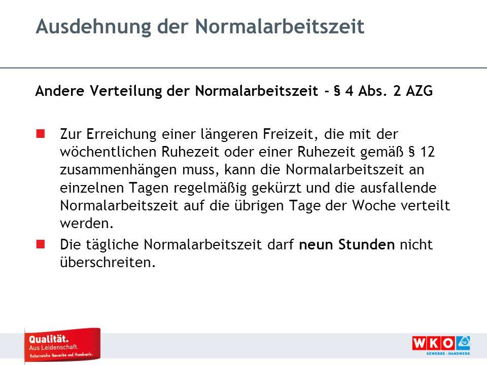 Ausdehnung der Normalarbeitszeit Andere Verteilung der Normalarbeitszeit - § 4 Abs.