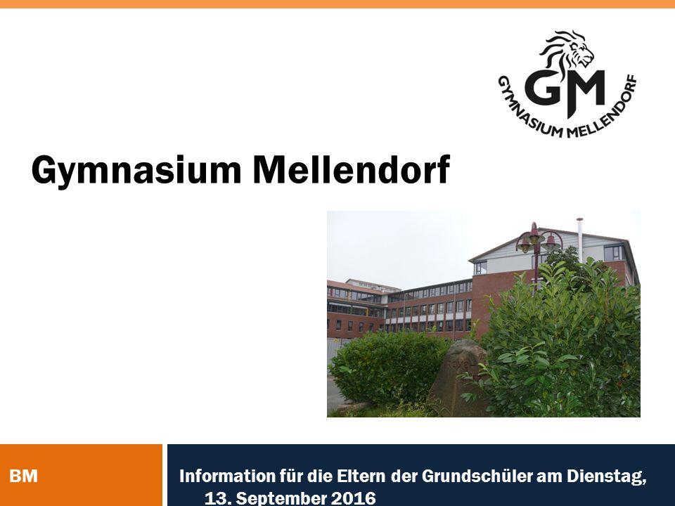 Gymnasium Mellendorf BM Information für die Eltern der Grundschüler am Dienstag, 13. September 2016
