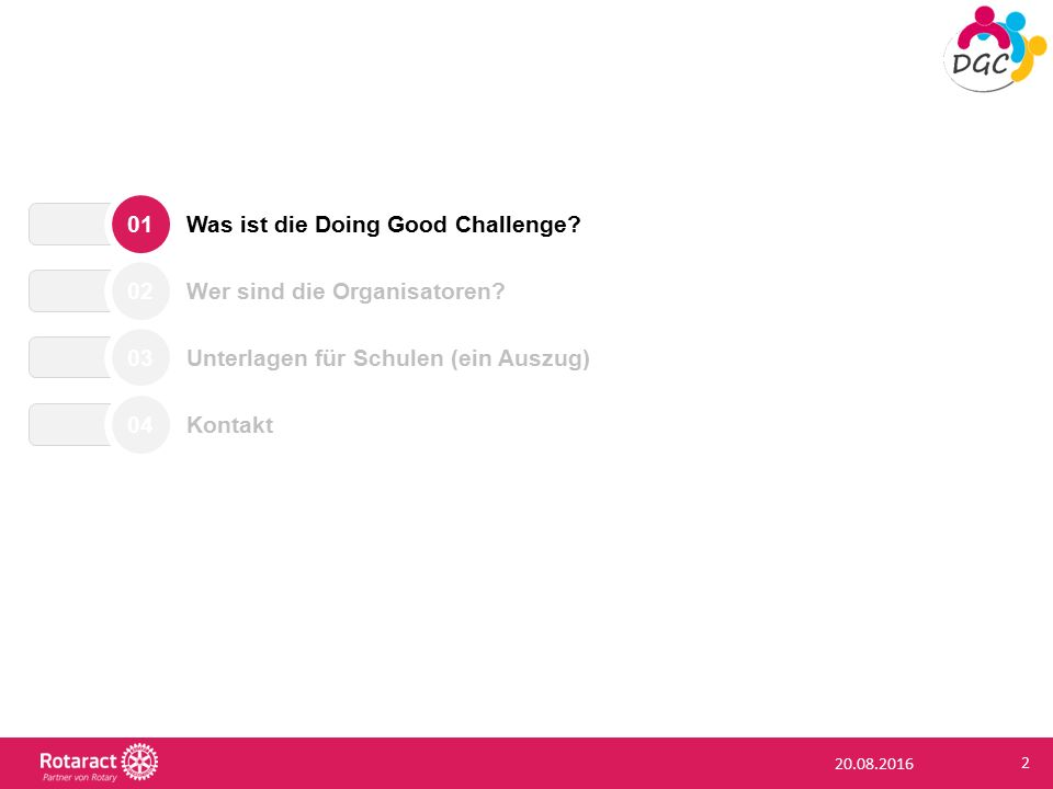 20.08.2016 2 Was ist die Doing Good Challenge. 01 Wer sind die Organisatoren.