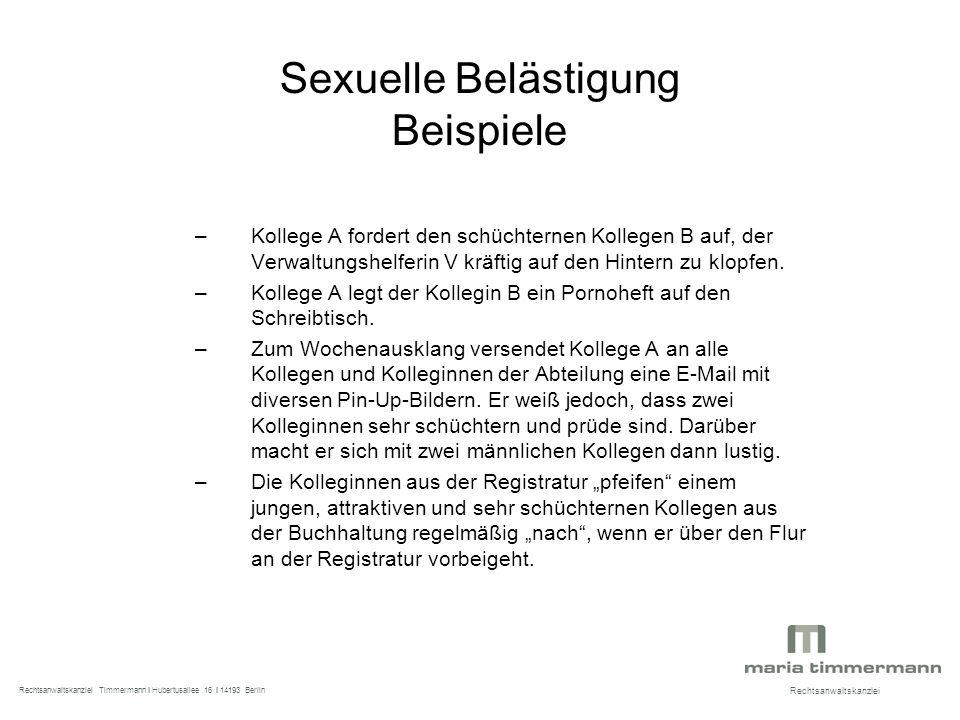 Sexuelle Belästigung Beispiele –Kollege A fordert den schüchternen Kollegen B auf, der Verwaltungshelferin V kräftig auf den Hintern zu klopfen.