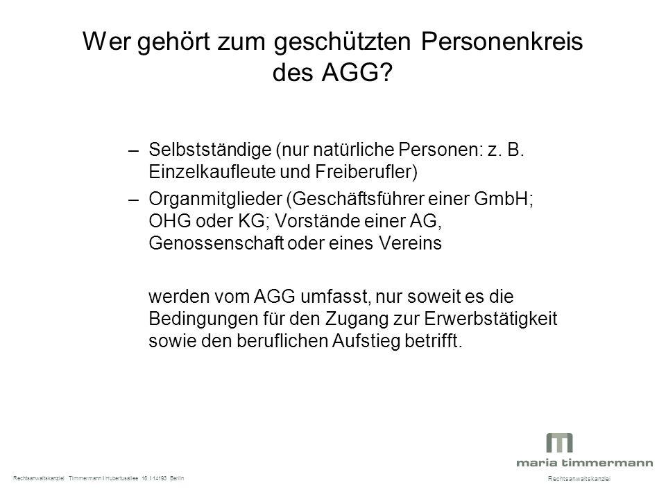 Wer gehört zum geschützten Personenkreis des AGG. –Selbstständige (nur natürliche Personen: z.