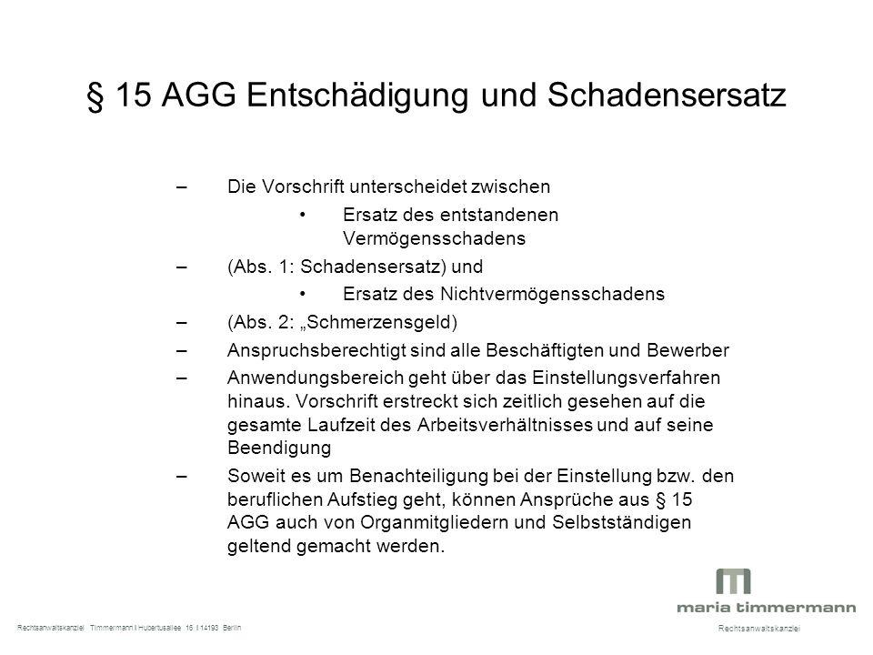 § 15 AGG Entschädigung und Schadensersatz –Die Vorschrift unterscheidet zwischen Ersatz des entstandenen Vermögensschadens –(Abs.