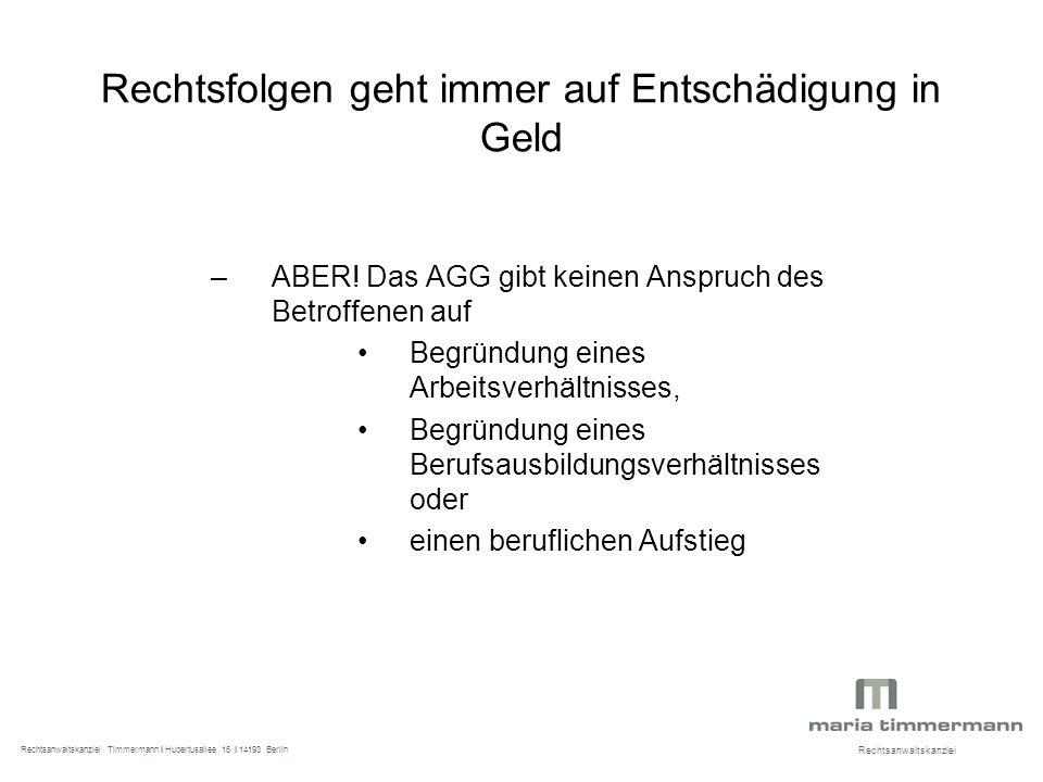 Rechtsfolgen geht immer auf Entschädigung in Geld –ABER.