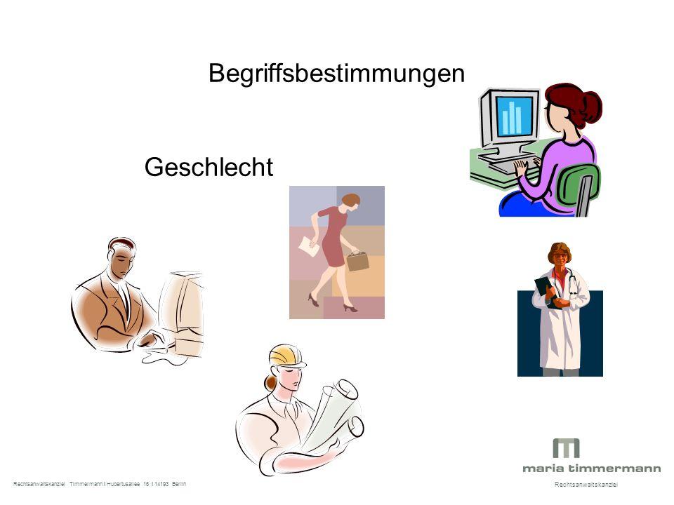 Begriffsbestimmungen Geschlecht Rechtsanwaltskanzlei Rechtsanwaltskanzlei Timmermann I Hubertusallee 16 I 14193 Berlin