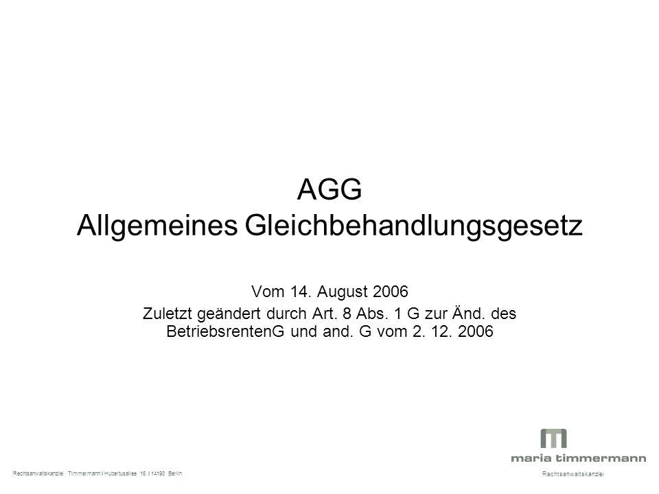AGG Allgemeines Gleichbehandlungsgesetz Vom 14. August 2006 Zuletzt geändert durch Art.