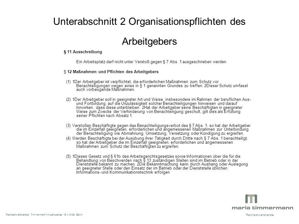 Unterabschnitt 2 Organisationspflichten des Arbeitgebers § 11 Ausschreibung Ein Arbeitsplatz darf nicht unter Verstoß gegen § 7 Abs.