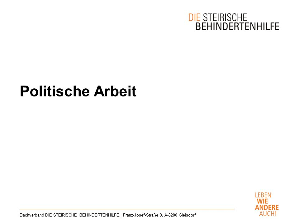 Politische Arbeit Dachverband DIE STEIRISCHE BEHINDERTENHILFE, Franz-Josef-Straße 3, A-8200 Gleisdorf