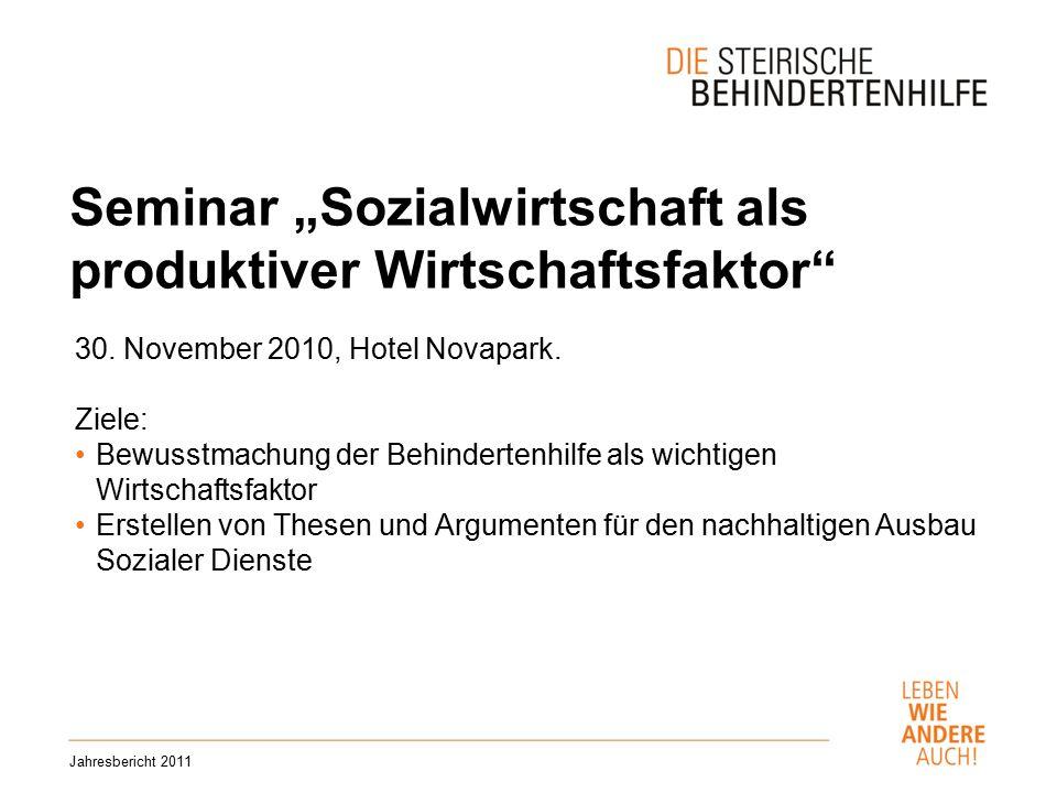 """Seminar """"Sozialwirtschaft als produktiver Wirtschaftsfaktor Jahresbericht 2011 30."""
