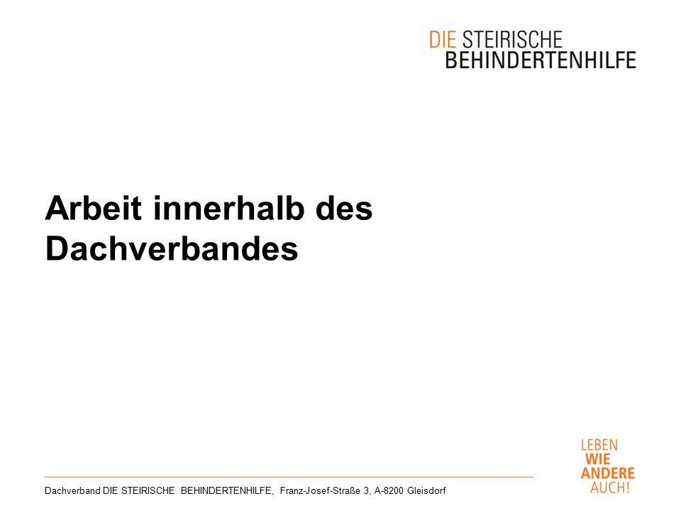 Arbeit innerhalb des Dachverbandes Dachverband DIE STEIRISCHE BEHINDERTENHILFE, Franz-Josef-Straße 3, A-8200 Gleisdorf
