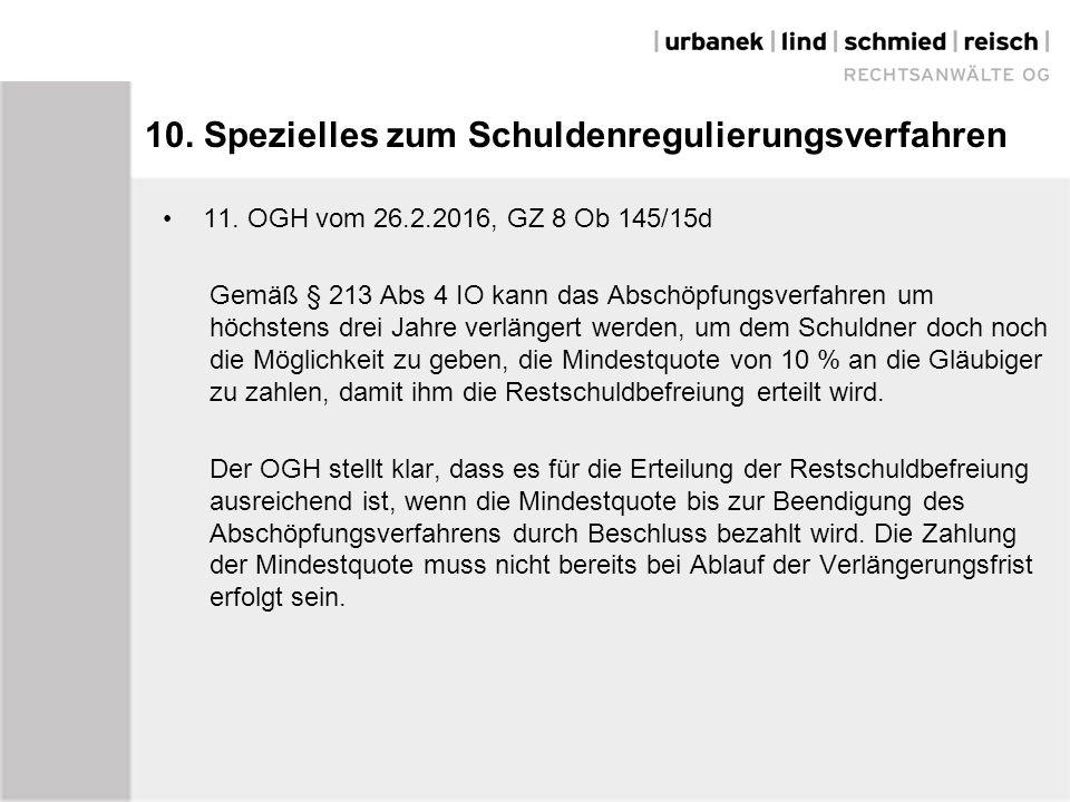 10. Spezielles zum Schuldenregulierungsverfahren 11.