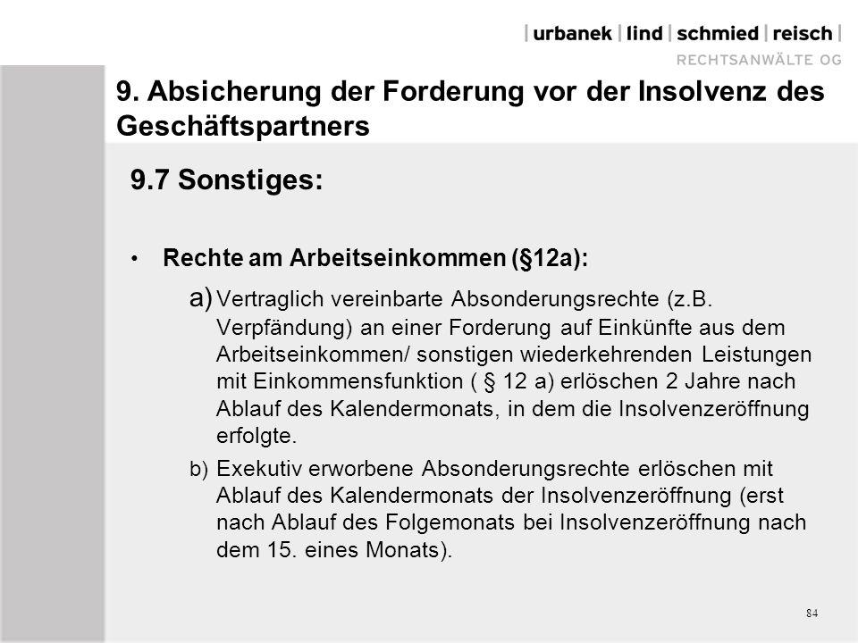 9.7 Sonstiges: Rechte am Arbeitseinkommen (§12a): a) Vertraglich vereinbarte Absonderungsrechte (z.B.