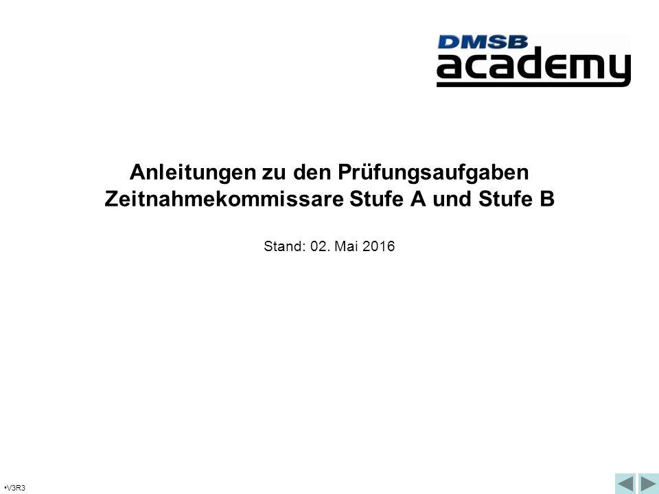 V3R3 Anleitungen zu den Prüfungsaufgaben Zeitnahmekommissare Stufe A und Stufe B Stand: 02.