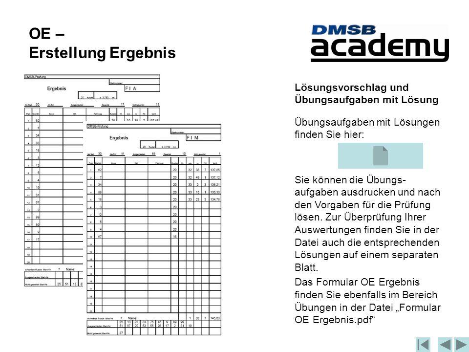 OE – Erstellung Ergebnis Lösungsvorschlag und Übungsaufgaben mit Lösung Übungsaufgaben mit Lösungen finden Sie hier: Sie können die Übungs- aufgaben ausdrucken und nach den Vorgaben für die Prüfung lösen.