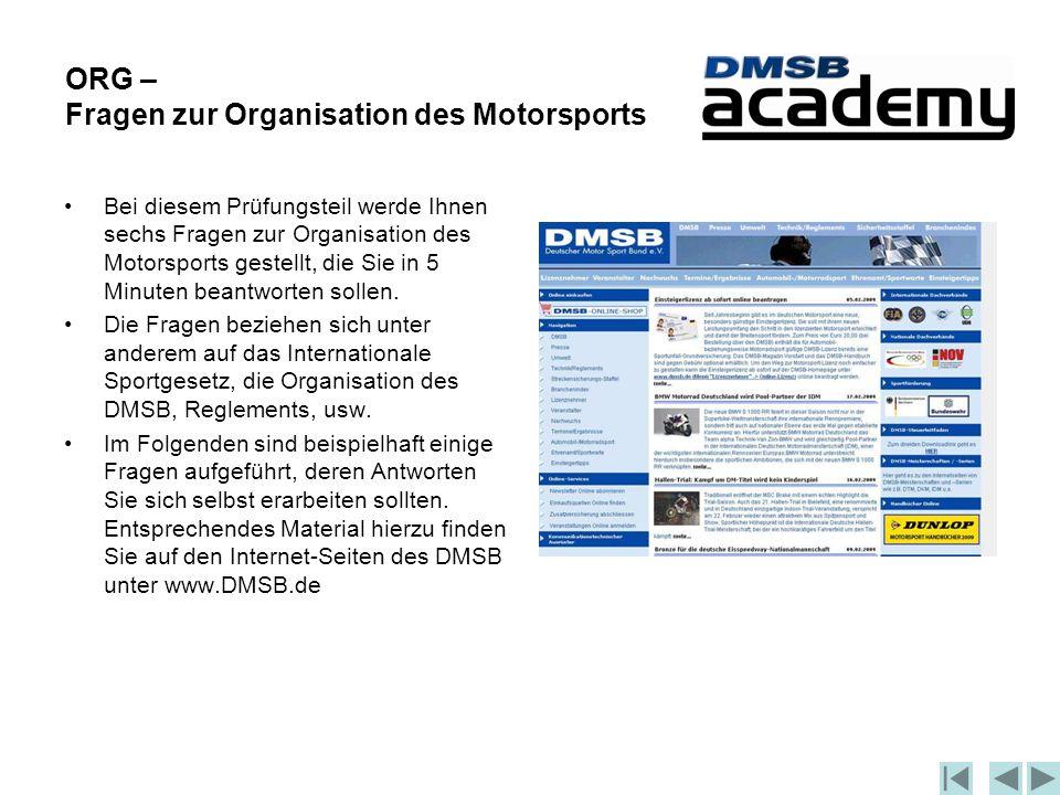 ORG – Fragen zur Organisation des Motorsports Bei diesem Prüfungsteil werde Ihnen sechs Fragen zur Organisation des Motorsports gestellt, die Sie in 5 Minuten beantworten sollen.
