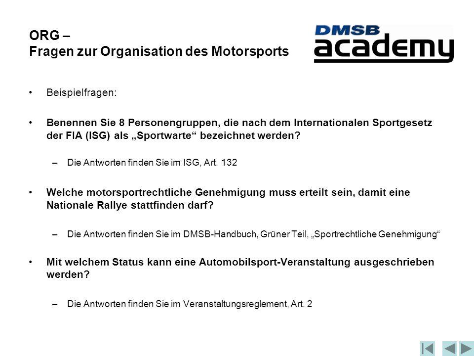 """ORG – Fragen zur Organisation des Motorsports Beispielfragen: Benennen Sie 8 Personengruppen, die nach dem Internationalen Sportgesetz der FIA (ISG) als """"Sportwarte bezeichnet werden."""