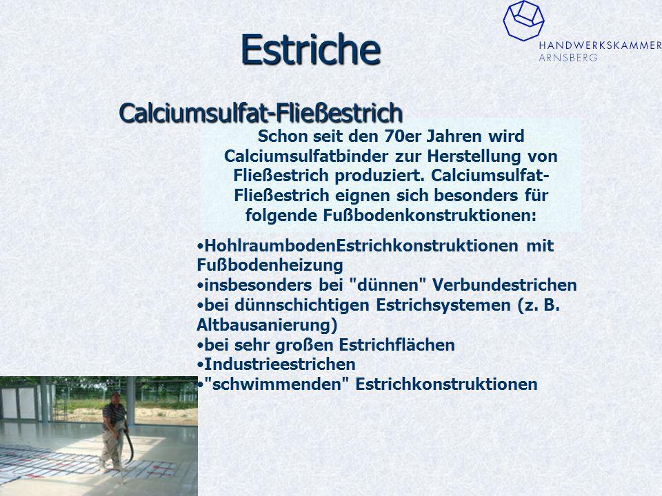 Estriche Schon seit den 70er Jahren wird Calciumsulfatbinder zur Herstellung von Fließestrich produziert.