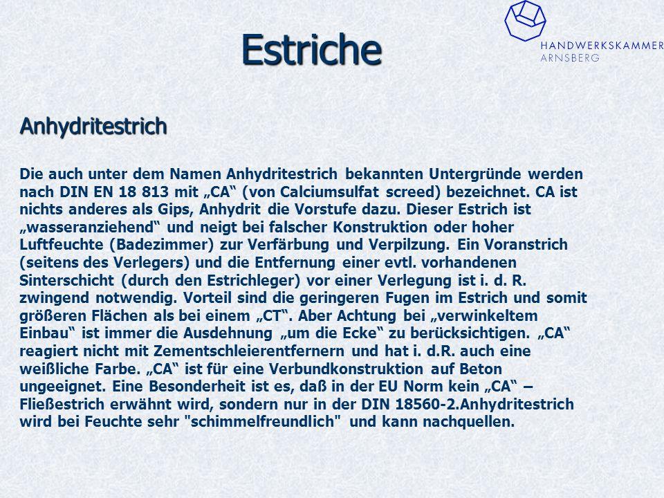 """Estriche Anhydritestrich Die auch unter dem Namen Anhydritestrich bekannten Untergründe werden nach DIN EN 18 813 mit """"CA (von Calciumsulfat screed) bezeichnet."""