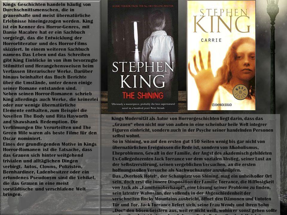 """Kings Modernität als Autor von Horrorgeschichten liegt darin, dass das """"Grauen eben nicht nur von außen in eine scheinbar heile Welt integrer Figuren einbricht, sondern auch in der Psyche seiner handelnden Personen selbst wohnt."""