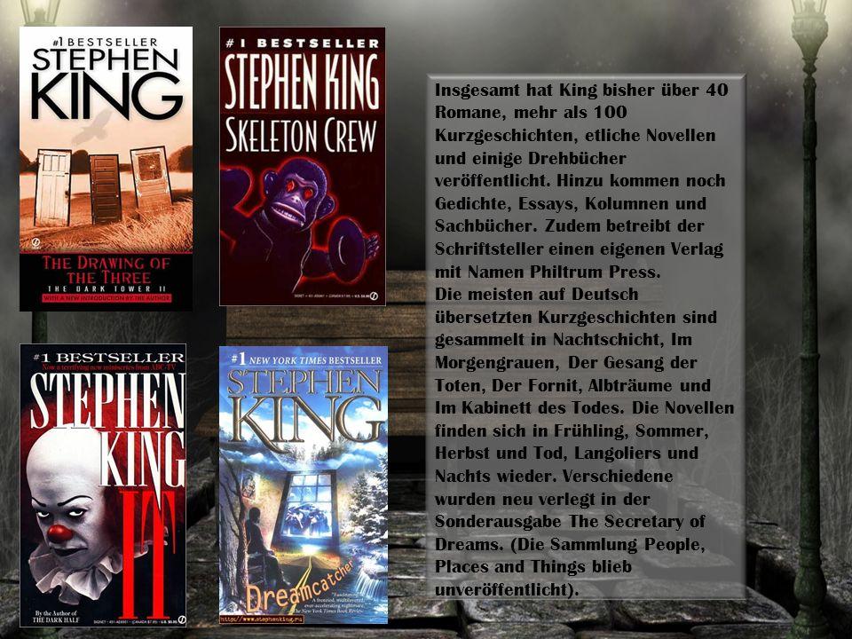 Insgesamt hat King bisher über 40 Romane, mehr als 100 Kurzgeschichten, etliche Novellen und einige Drehbücher veröffentlicht.