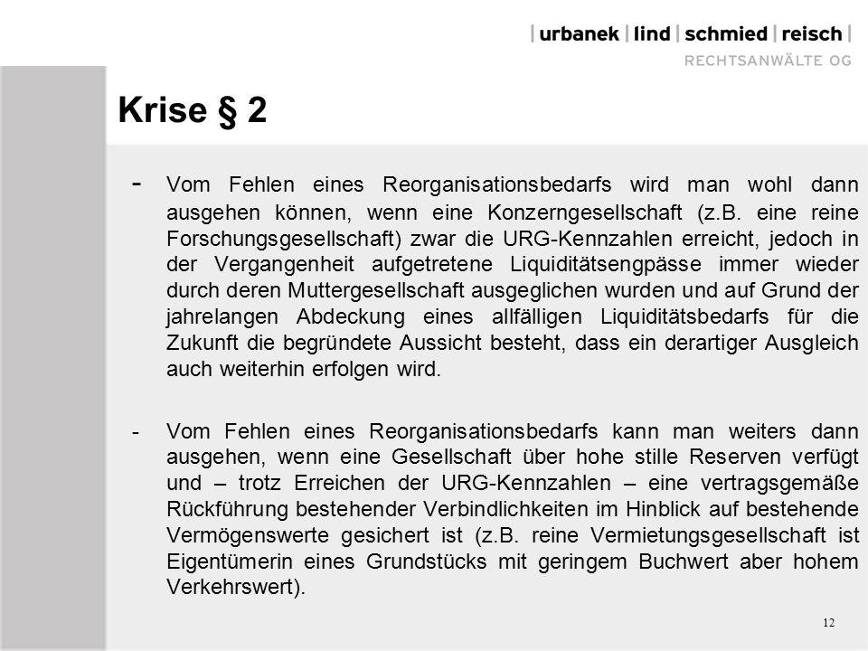 Krise § 2 - Vom Fehlen eines Reorganisationsbedarfs wird man wohl dann ausgehen können, wenn eine Konzerngesellschaft (z.B.