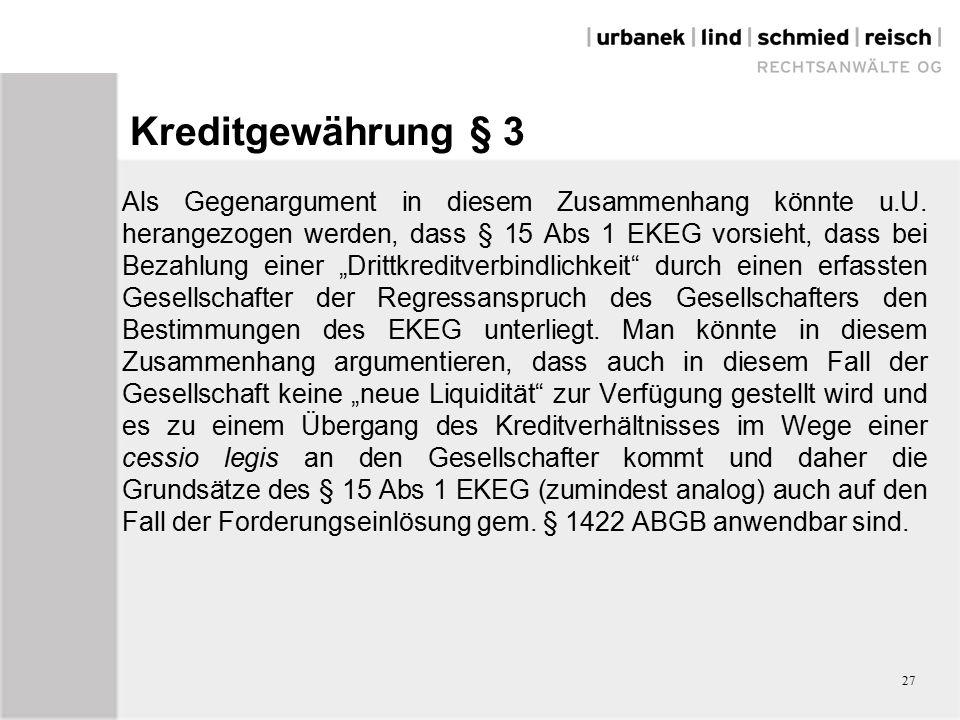 Kreditgewährung § 3 Als Gegenargument in diesem Zusammenhang könnte u.U.