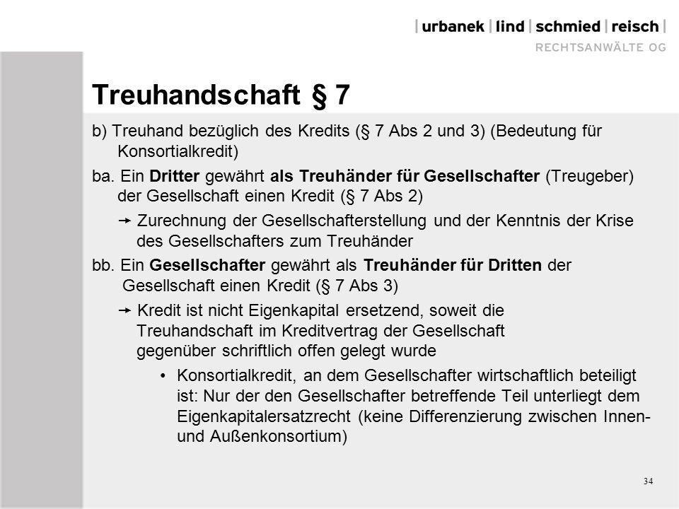 34 Treuhandschaft § 7 b) Treuhand bezüglich des Kredits (§ 7 Abs 2 und 3) (Bedeutung für Konsortialkredit) ba.