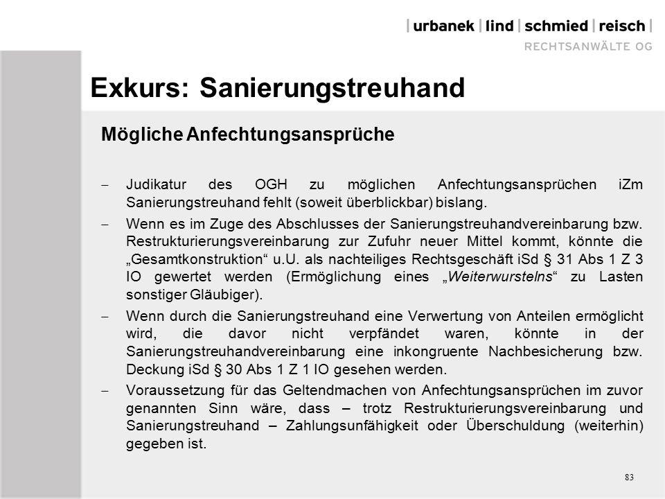Exkurs: Sanierungstreuhand Mögliche Anfechtungsansprüche  Judikatur des OGH zu möglichen Anfechtungsansprüchen iZm Sanierungstreuhand fehlt (soweit überblickbar) bislang.