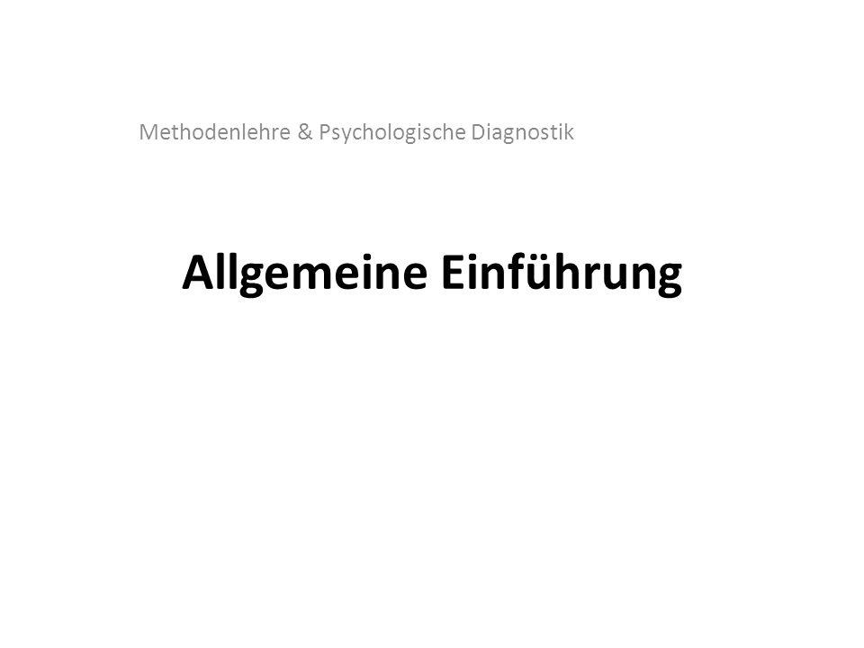 Allgemeine Einführung Methodenlehre & Psychologische Diagnostik