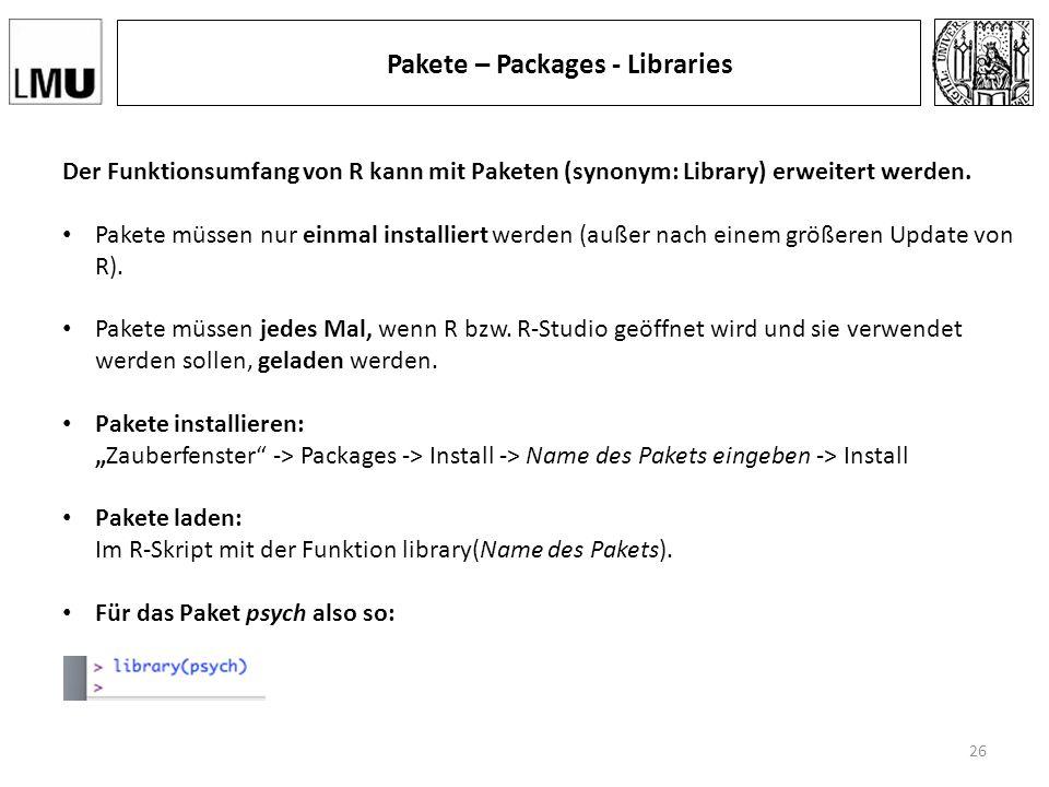 Pakete – Packages - Libraries Der Funktionsumfang von R kann mit Paketen (synonym: Library) erweitert werden.