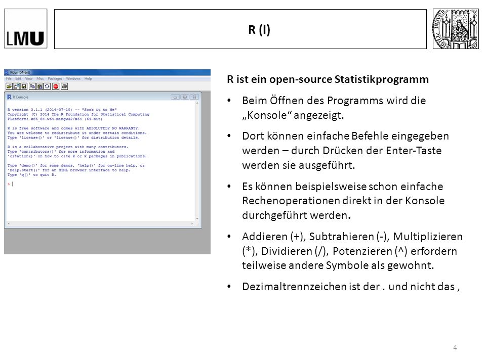 """R (I) R ist ein open-source Statistikprogramm Beim Öffnen des Programms wird die """"Konsole angezeigt."""