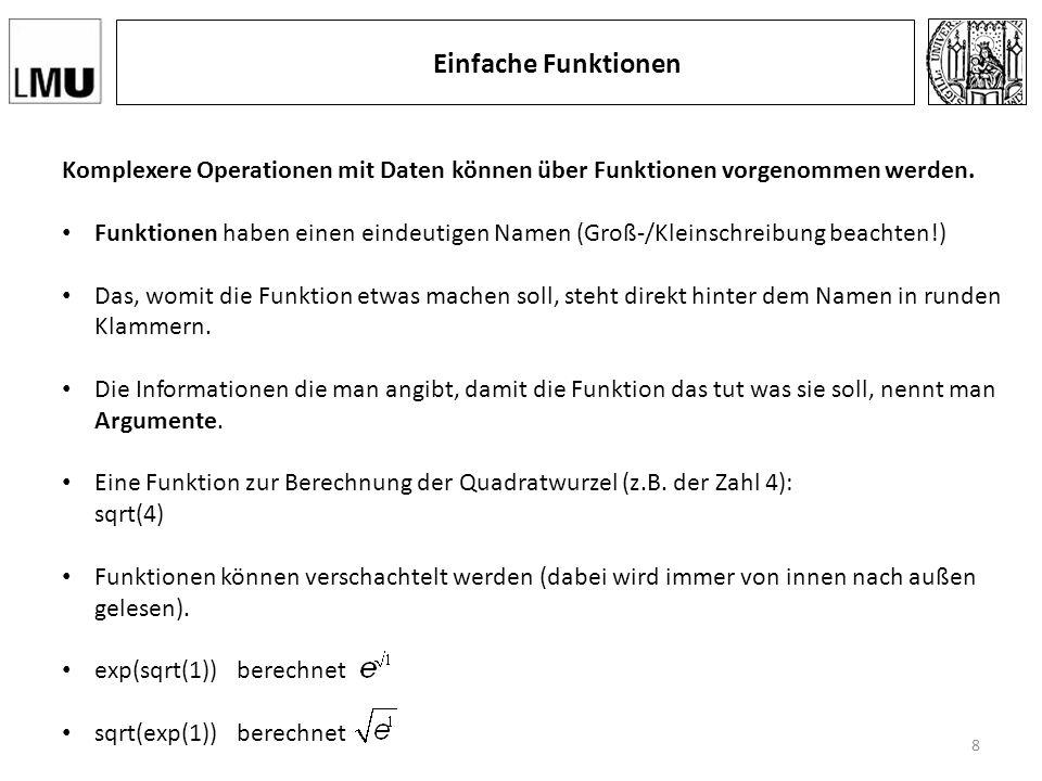 Einfache Funktionen Komplexere Operationen mit Daten können über Funktionen vorgenommen werden.
