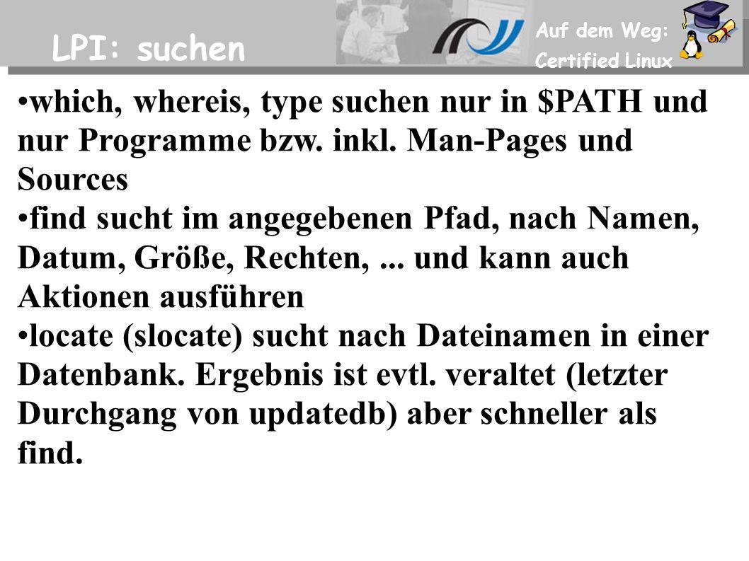 Auf dem Weg: Certified Linux LPI: suchen which, whereis, type suchen nur in $PATH und nur Programme bzw.