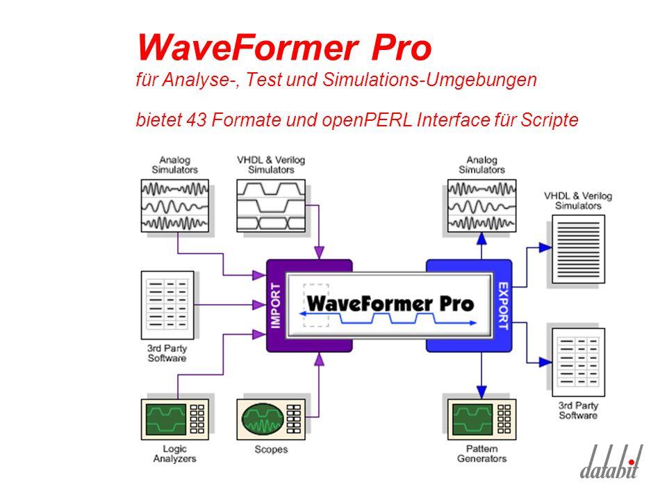 WaveFormer Pro für Analyse-, Test und Simulations-Umgebungen bietet 43 Formate und openPERL Interface für Scripte