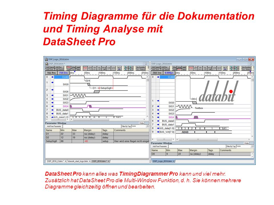 Timing Diagramme für die Dokumentation und Timing Analyse mit DataSheet Pro DataSheet Pro kann alles was TimingDiagrammer Pro kann und viel mehr.