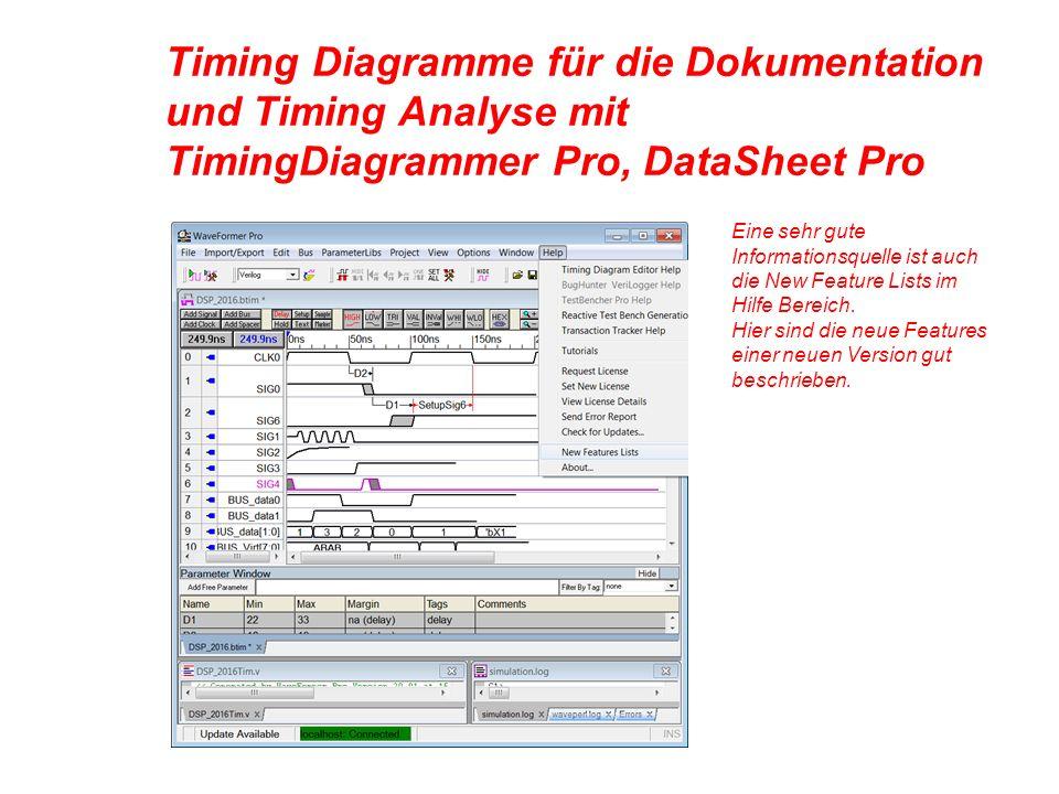 Timing Diagramme für die Dokumentation und Timing Analyse mit TimingDiagrammer Pro, DataSheet Pro Eine sehr gute Informationsquelle ist auch die New Feature Lists im Hilfe Bereich.