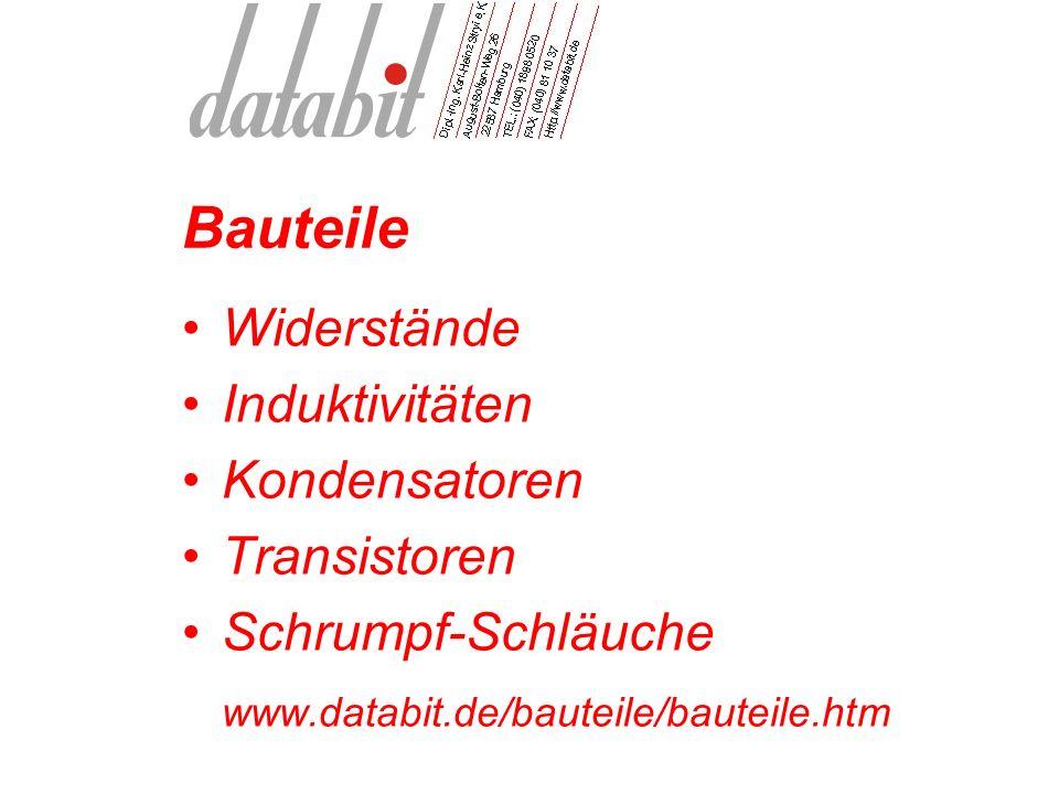 Bauteile Widerstände Induktivitäten Kondensatoren Transistoren Schrumpf-Schläuche www.databit.de/bauteile/bauteile.htm