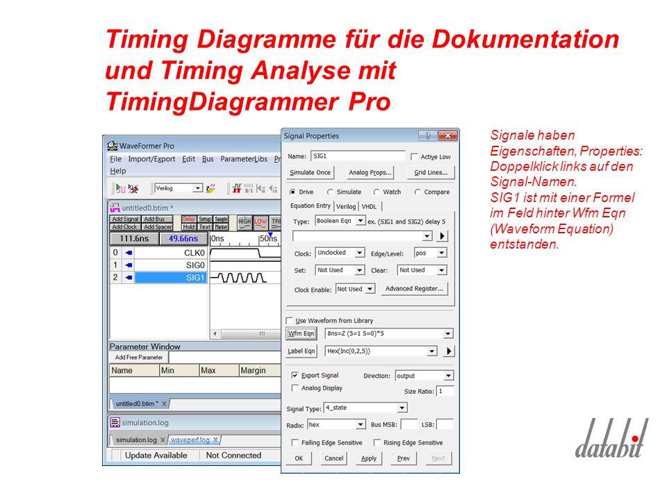 Timing Diagramme für die Dokumentation und Timing Analyse mit TimingDiagrammer Pro Signale haben Eigenschaften, Properties: Doppelklick links auf den Signal-Namen.