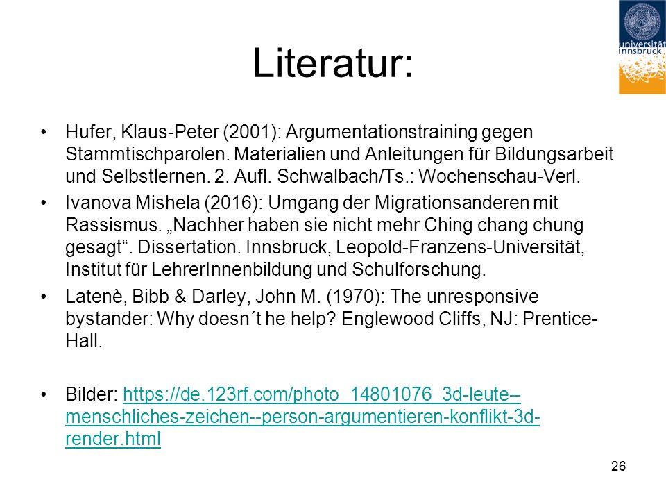 Literatur: Hufer, Klaus-Peter (2001): Argumentationstraining gegen Stammtischparolen.
