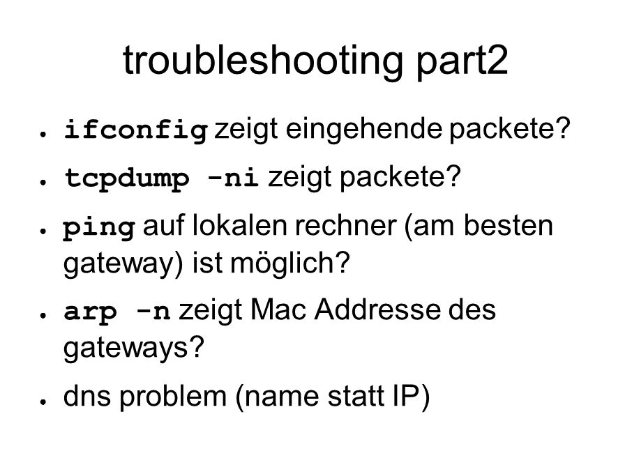 troubleshooting part2 ● ifconfig zeigt eingehende packete.