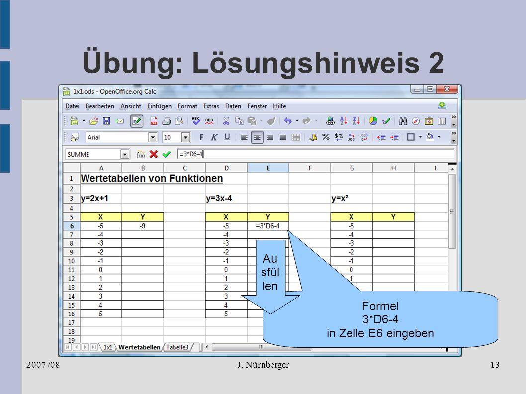 J. Nürnberger2007 /0813 Übung: Lösungshinweis 2 Formel 3*D6-4 in Zelle E6 eingeben Au sfül len