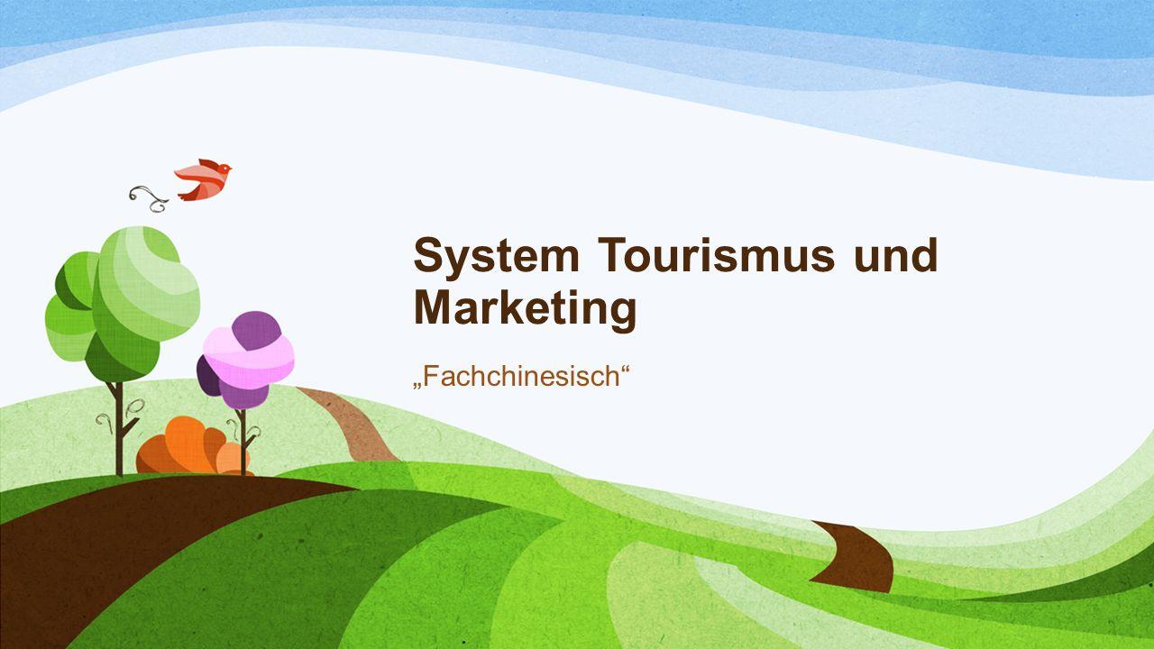 """System Tourismus und Marketing """"Fachchinesisch"""